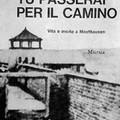 """""""Nel lager c'ero anch'io"""": Vincenzo Pappalettera e i suoi scritti sull'olocausto, in un ricordo di Mario Schiralli"""